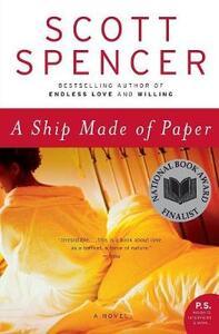 A Ship Made of Paper - Scott Spencer - cover