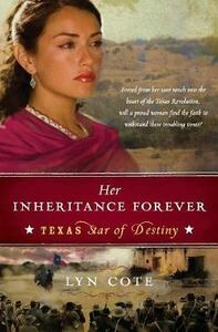Her Inheritance Forever (Texas: Star of Destiny Book 2) - Lyn Cote - cover