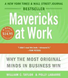 Mavericks at Work - William C Taylor - cover
