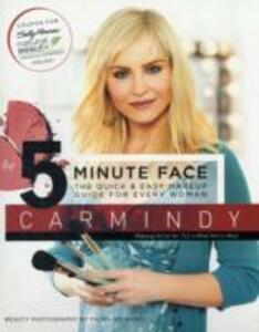 The 5-Minute Face: The Quick & Easy Makeup Guide for Every Woman - Carmindy - cover