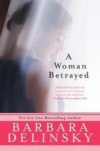 A Woman Betrayed - Barbara Delinsky - cover