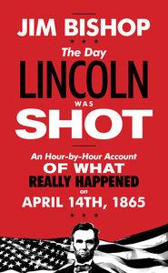 Foto Cover di The Day Lincoln Was Shot, Ebook inglese di Jim Bishop, edito da HarperCollins