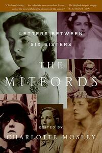 The Mitfords: Letters Between Six Sisters - Charlotte Mosley - cover