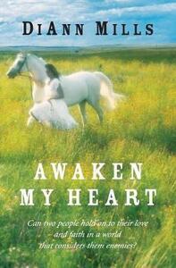 Awaken My Heart - DiAnn Mills - cover