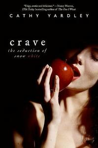 Crave: The Seduction of Snow White - Cathy Yardley - cover