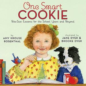 One Smart Cookie: Bite-Size Lessons for the School Years and Beyond - Amy Krouse Rosenthal - cover