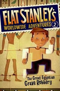 Flat Stanley's Worldwide Adventures #2: The Great Egyptian Grave Robbery - Jeff Brown - cover