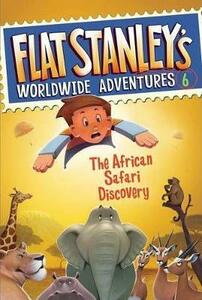 Flat Stanley's Worldwide Adventures #6: The African Safari Discovery - Jeff Brown - cover