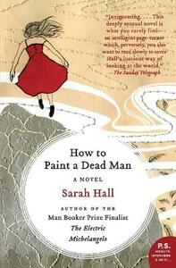 How to Paint a Dead Man - Sarah Hall - cover