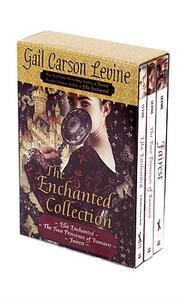 The Enchanted Collection: Ella Enchanted/The Two Princesses of Bamarre/Fairest - Gail Carson Levine - cover
