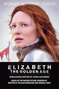 Elizabeth the Golden Age: A Novel of Queen Elizabeth - Tasha Alexander - cover