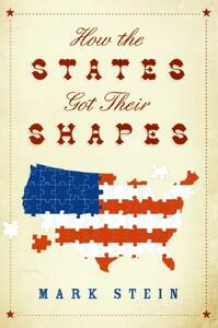 How The States Got Their Shapes - Mark Stein - cover