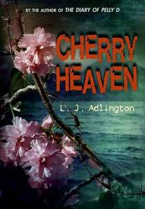 Cherry Heaven - L J Adlington - cover