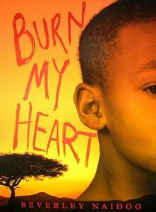 Burn My Heart - Beverley Naidoo - cover