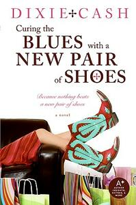 Curing the Blues with a New Pair of Shoes - Dixie Cash - cover