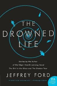 The Drowned Life - Jeffrey Ford - cover