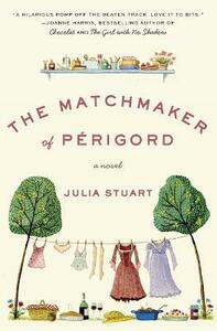 The Matchmaker of Perigord - Julia Stuart - cover