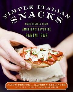 Simple Italian Snacks - Jason Denton,Kathryn Kellinger - cover
