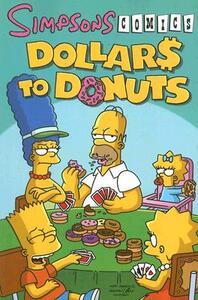 Simpsons Comics Dollars to Donuts - Matt Groening - cover