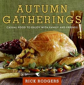 Autumn Gatherings: Casual Food to Enjoy with Family and Friends - Rick Rodgers - cover