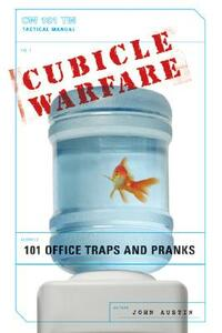 Cubicle Warfare: 101 Office Traps And Pranks - John Austin - cover