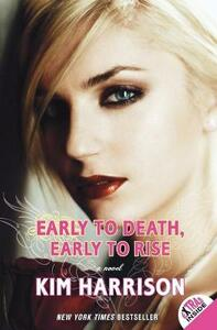 Early to Death, Early to Rise - Kim Harrison - cover
