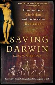 Saving Darwin: How to Be a Christian and Believe in Evolution - Karl W. Giberson - cover