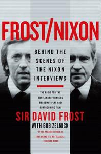 Frost/Nixon: Behind the Scenes of the Nixon Interviews - David Frost - cover