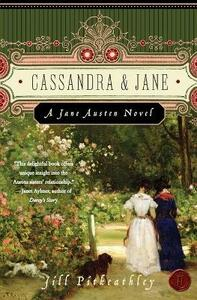 Cassandra and Jane: A Jane Austen Novel - Jill Pitkeathley - cover