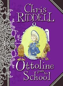 Ottoline Goes to School - Chris Riddell - cover
