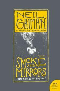Smoke and Mirrors: Short Fictions and Illusions - Neil Gaiman - cover
