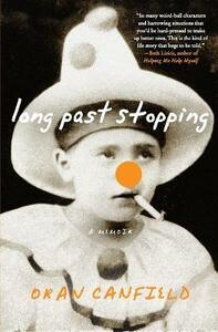 Long Past Stopping: A Memoir - Oran Canfield - cover