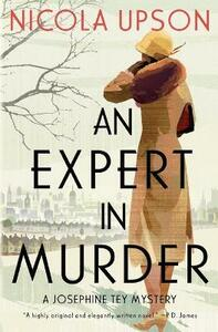 An Expert in Murder: A Josephine Tey Mystery - Nicola Upson - cover