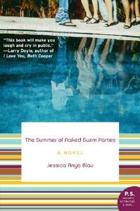The Summer of Naked Swim Parties: A Novel - Jessica Anya Blau - cover
