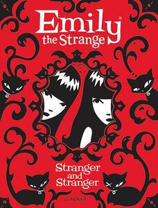 Emily the Strange: Stranger and Stranger - Rob Reger,Jessica Gruner - cover
