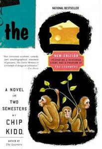 The Cheese Monkeys: A Novel in Two Semesters - Chip Kidd - cover