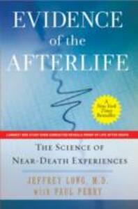 Evidence of the Afterlife: The Science of Near-Death Experiences - Jeffrey Long,Paul Perry - cover