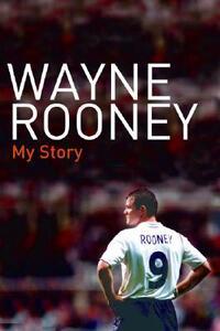 Wayne Rooney: My Story - Wayne Rooney - cover