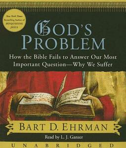 God's Problem: How the Bible Fails to Answer Our Most Important Question--Why We Suffer - Bart D Ehrman - cover