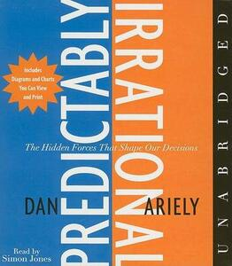The Predictably Irrational CD: The Hidden Forces That Shape Our Decisions - Dan Ariely - cover