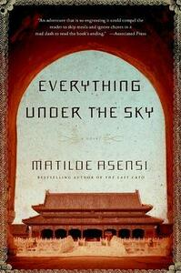 Everything Under the Sky - Matilde Asensi - cover