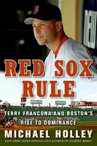 The Red Sox Way: A Season in the Life of a Manager - Michael Holley - cover