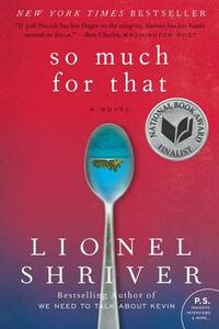 So Much for That - Lionel Shriver - cover