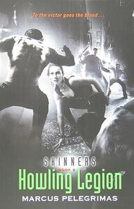 Howling Legion (Skinners, Book 2) - Marcus Pelegrimas - cover