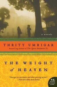 The Weight of Heaven - Thrity Umrigar - cover