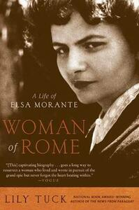 Woman of Rome: A Life of Elsa Morante - Lily Tuck - cover