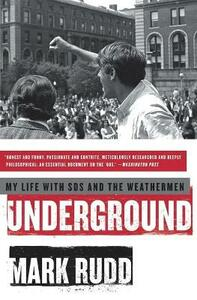 Underground: My Life with SDS and the Weathermen - Mark Rudd - cover