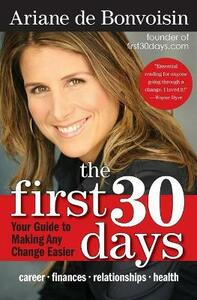 The First 30 Days: Your Guide to Making Any Change Easier - Ariane De Bonvoisin - cover