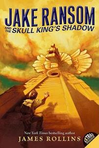 Jake Ransom and the Skull King's Shadow - James Rollins - cover