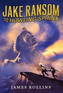 Jake Ransom and the Howling Sphinx - James Rollins - cover